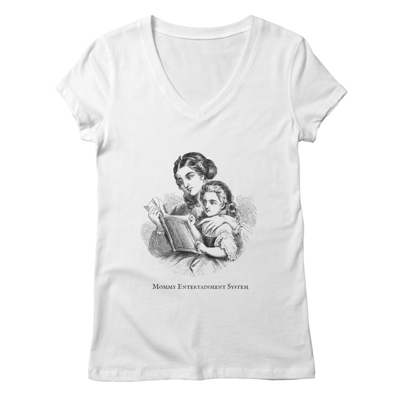 Mommy Entertainment System Women's Regular V-Neck by Dark Helix's Artist Shop