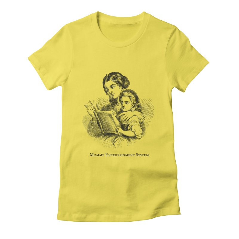 Mommy Entertainment System Women's T-Shirt by Dark Helix's Artist Shop