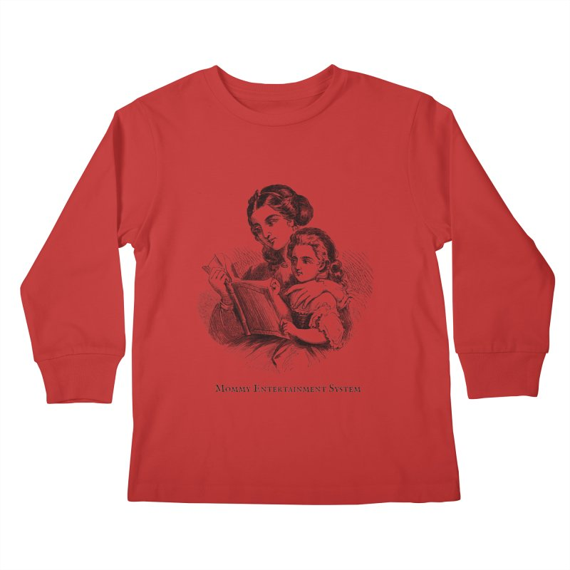 Mommy Entertainment System Kids Longsleeve T-Shirt by Dark Helix's Artist Shop