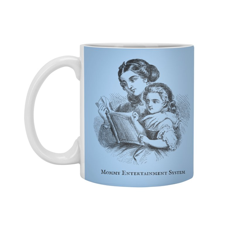 Mommy Entertainment System Accessories Standard Mug by Dark Helix's Artist Shop