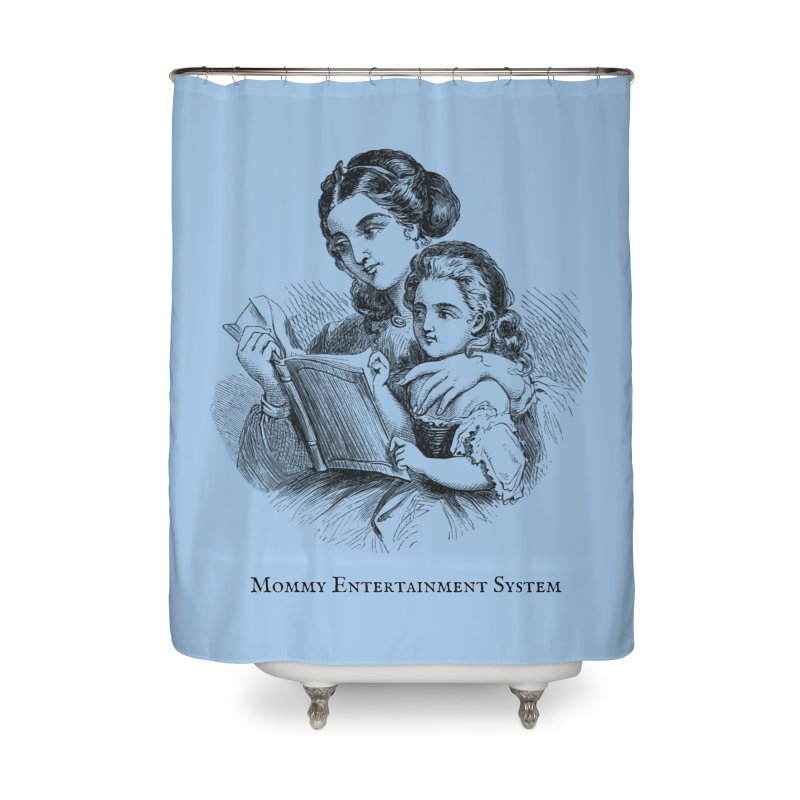 Mommy Entertainment System Home Shower Curtain by Dark Helix's Artist Shop