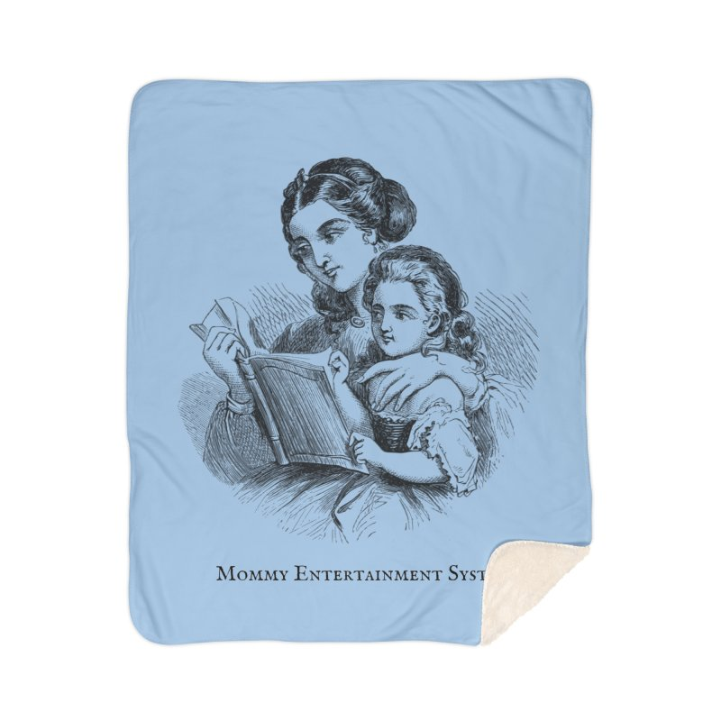Mommy Entertainment System Home Sherpa Blanket Blanket by Dark Helix's Artist Shop