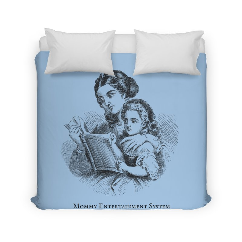 Mommy Entertainment System Home Duvet by Dark Helix's Artist Shop