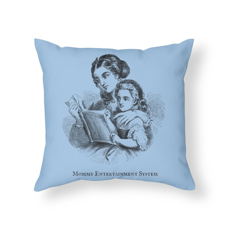 Mommy Entertainment System Home Throw Pillow by Dark Helix's Artist Shop