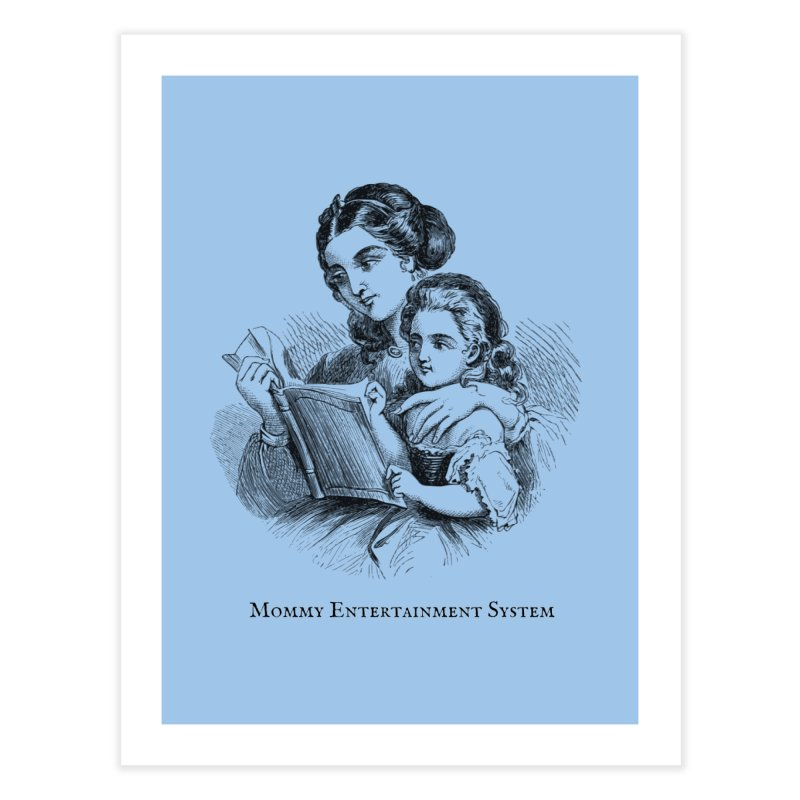 Mommy Entertainment System Home Fine Art Print by Dark Helix's Artist Shop