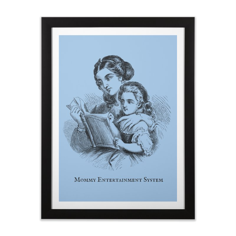Mommy Entertainment System Home Framed Fine Art Print by Dark Helix's Artist Shop