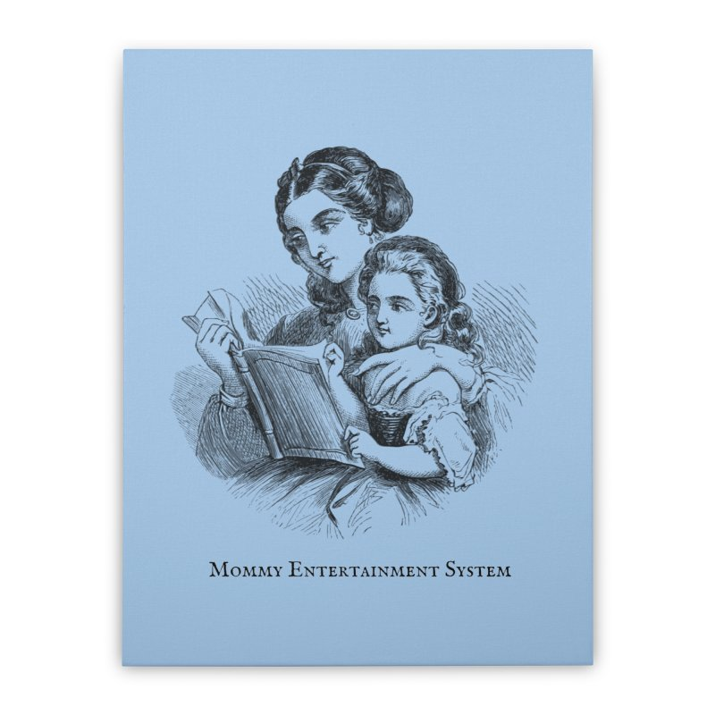 Mommy Entertainment System Home Stretched Canvas by Dark Helix's Artist Shop