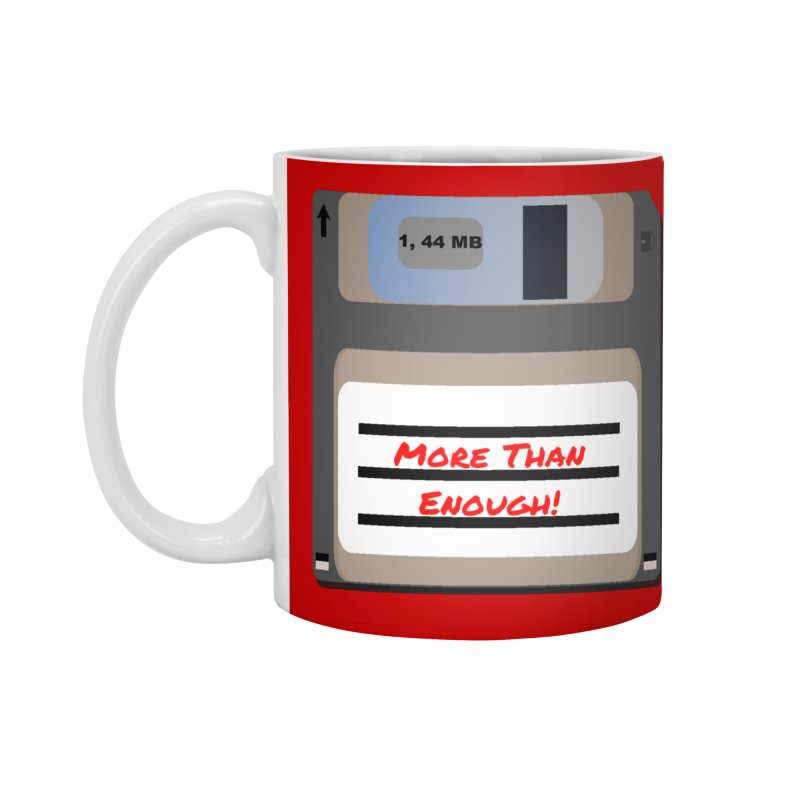 More Than Enough! Accessories Standard Mug by Dark Helix's Artist Shop
