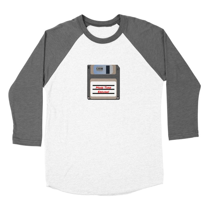 More Than Enough! Men's Baseball Triblend Longsleeve T-Shirt by Dark Helix's Artist Shop