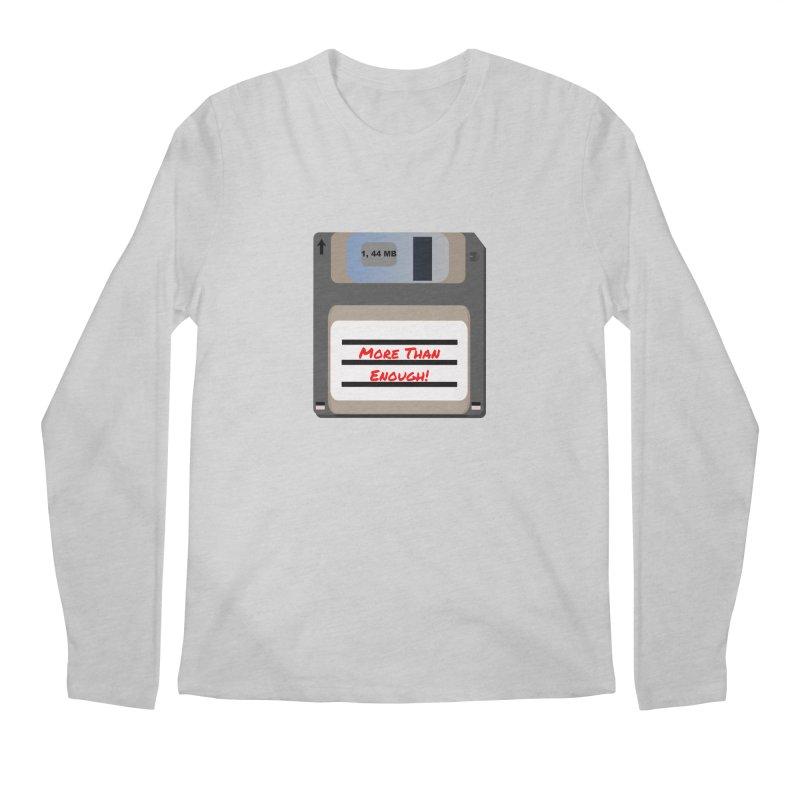 More Than Enough! Men's Regular Longsleeve T-Shirt by Dark Helix's Artist Shop
