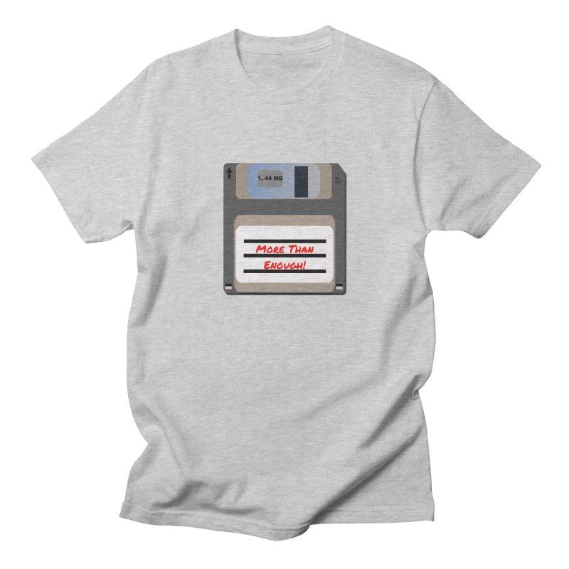 More Than Enough! Men's Regular T-Shirt by Dark Helix's Artist Shop