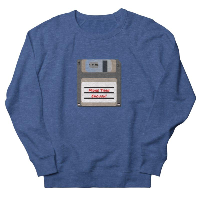 More Than Enough! Women's Sweatshirt by Dark Helix's Artist Shop