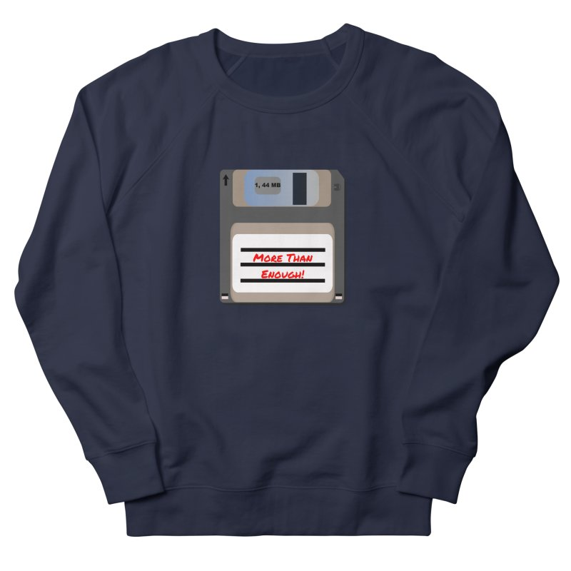 More Than Enough! Women's French Terry Sweatshirt by Dark Helix's Artist Shop