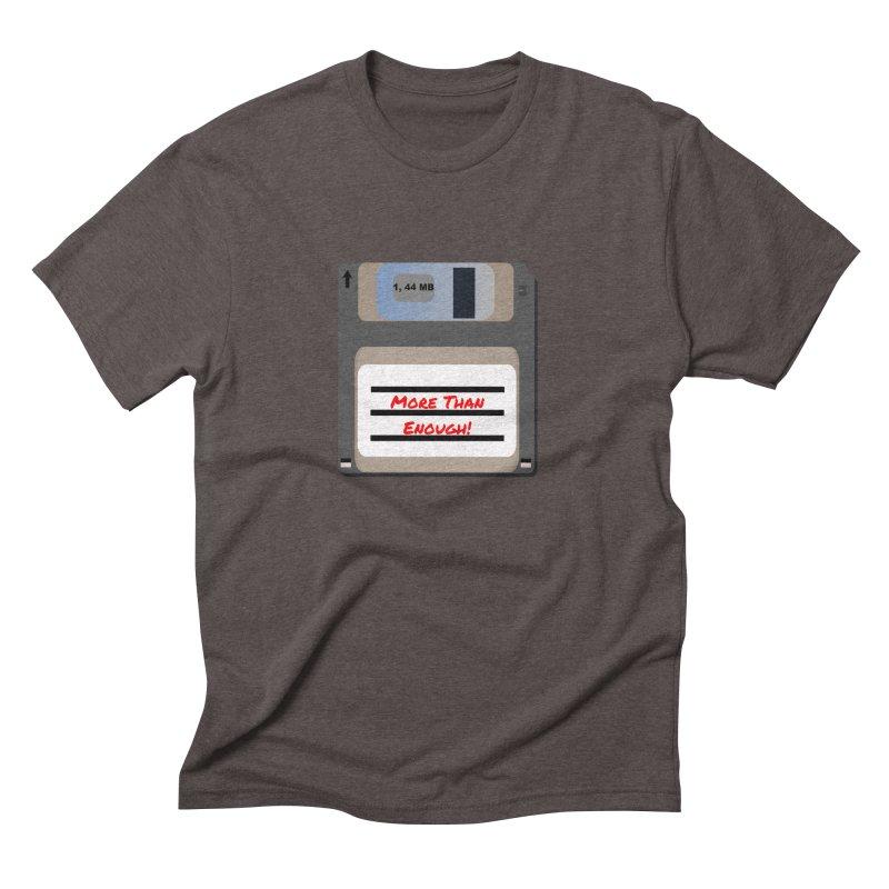 More Than Enough! Men's Triblend T-Shirt by Dark Helix's Artist Shop