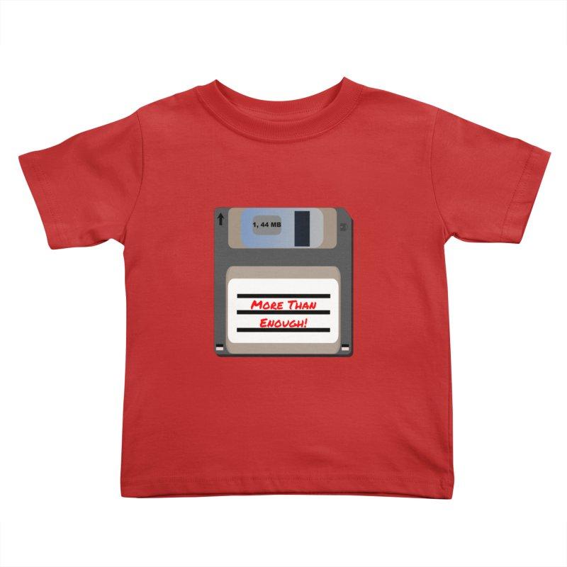 More Than Enough! Kids Toddler T-Shirt by Dark Helix's Artist Shop