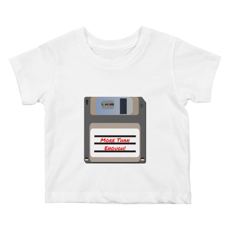 More Than Enough! Kids Baby T-Shirt by Dark Helix's Artist Shop