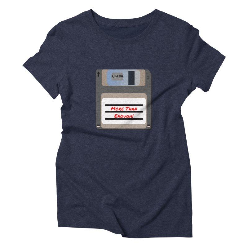 More Than Enough! Women's T-Shirt by Dark Helix's Artist Shop