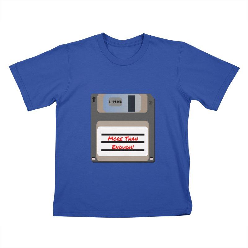 More Than Enough! Kids T-Shirt by Dark Helix's Artist Shop