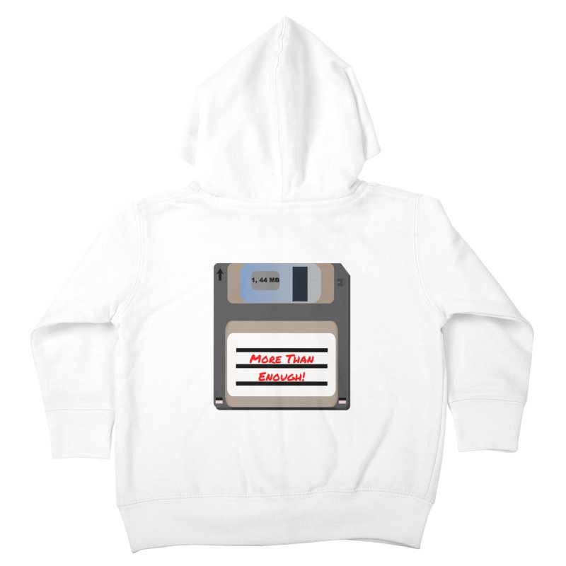 More Than Enough! Kids Toddler Zip-Up Hoody by Dark Helix's Artist Shop