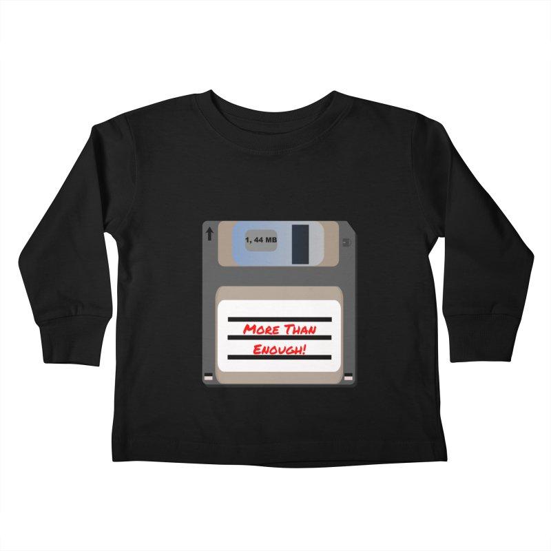 More Than Enough! Kids Toddler Longsleeve T-Shirt by Dark Helix's Artist Shop