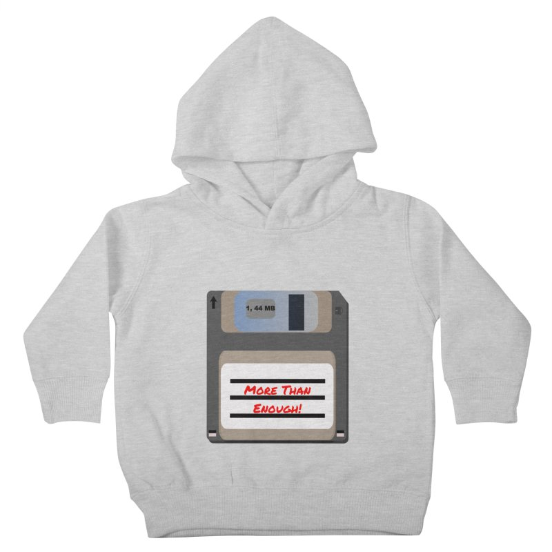 More Than Enough! Kids Toddler Pullover Hoody by Dark Helix's Artist Shop