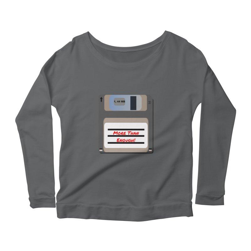 More Than Enough! Women's Longsleeve T-Shirt by Dark Helix's Artist Shop