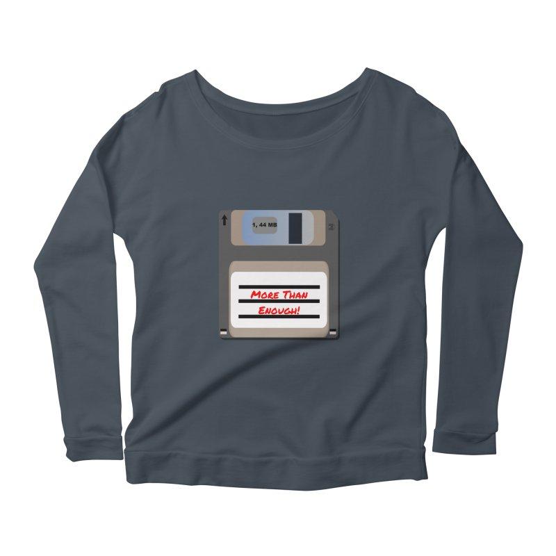 More Than Enough! Women's Scoop Neck Longsleeve T-Shirt by Dark Helix's Artist Shop