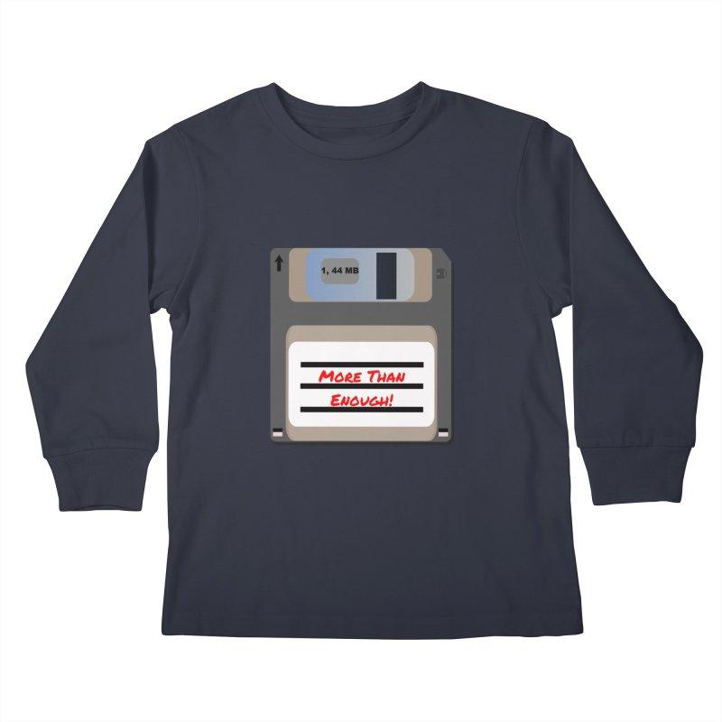 More Than Enough! Kids Longsleeve T-Shirt by Dark Helix's Artist Shop