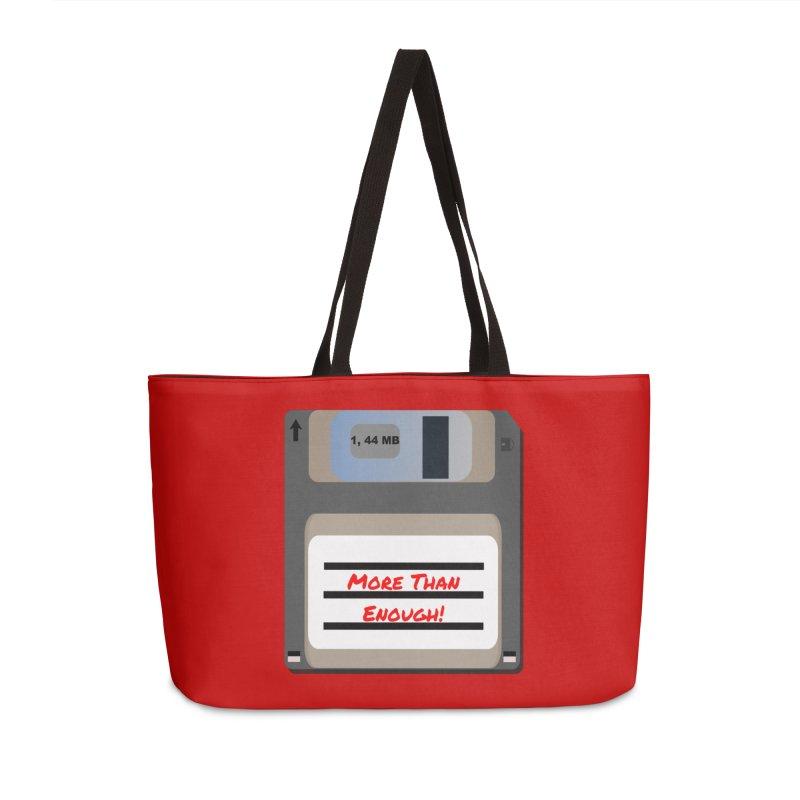 More Than Enough! Accessories Weekender Bag Bag by Dark Helix's Artist Shop