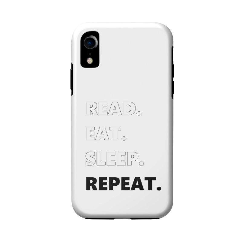 READ. EAT. SLEEP. REPEAT. Accessories Phone Case by Dark Helix's Artist Shop