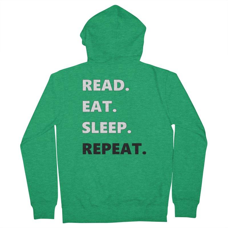 READ. EAT. SLEEP. REPEAT. Women's Zip-Up Hoody by Dark Helix's Artist Shop