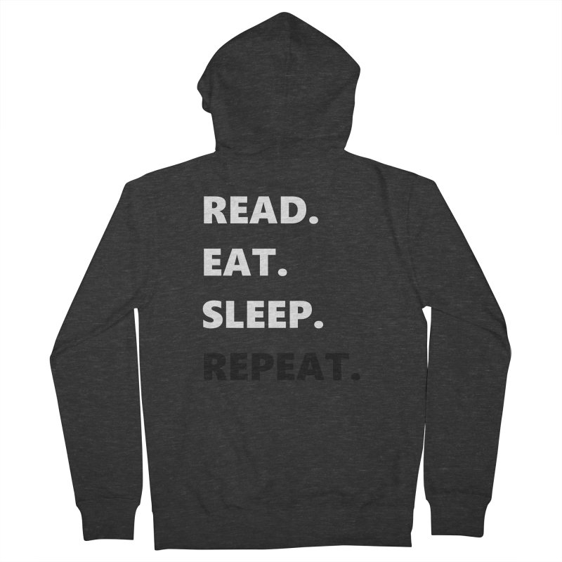 READ. EAT. SLEEP. REPEAT. Men's Zip-Up Hoody by Dark Helix's Artist Shop