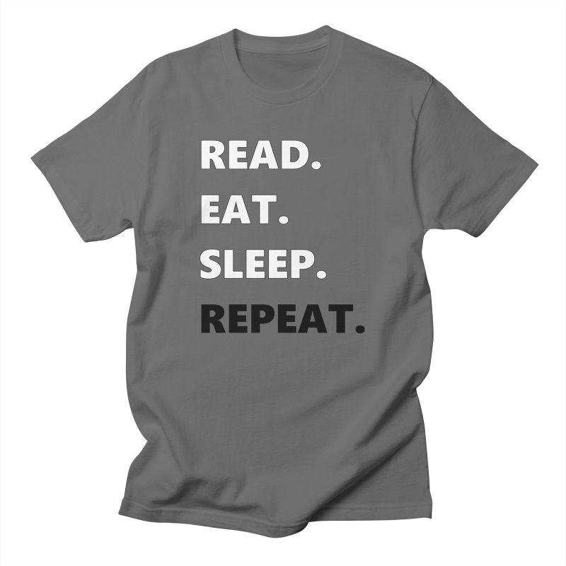 READ. EAT. SLEEP. REPEAT. Men's T-Shirt by Dark Helix's Artist Shop