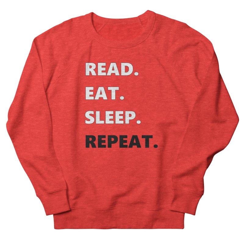 READ. EAT. SLEEP. REPEAT. Men's Sweatshirt by Dark Helix's Artist Shop