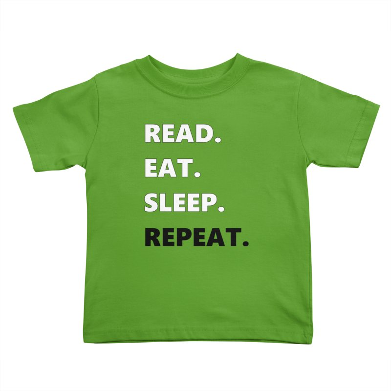 READ. EAT. SLEEP. REPEAT. Kids Toddler T-Shirt by Dark Helix's Artist Shop