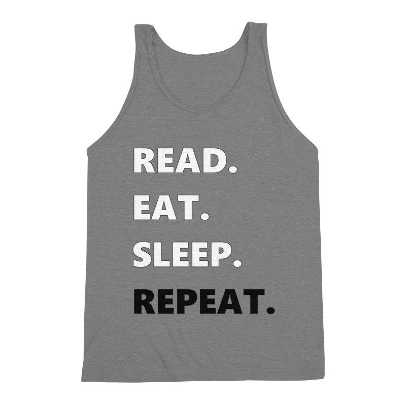 READ. EAT. SLEEP. REPEAT. Men's Tank by Dark Helix's Artist Shop