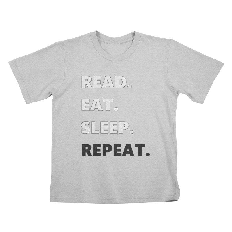 READ. EAT. SLEEP. REPEAT. Kids T-Shirt by Dark Helix's Artist Shop