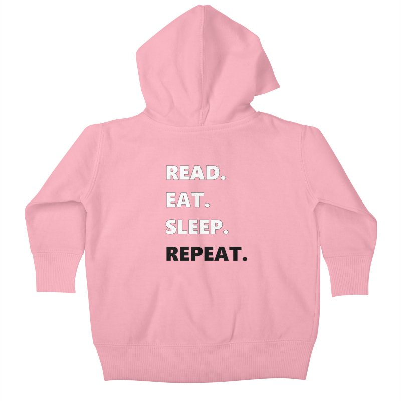 READ. EAT. SLEEP. REPEAT. Kids Baby Zip-Up Hoody by Dark Helix's Artist Shop