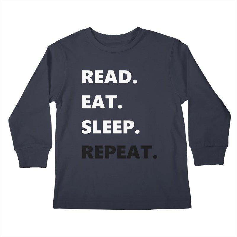 READ. EAT. SLEEP. REPEAT. Kids Longsleeve T-Shirt by Dark Helix's Artist Shop