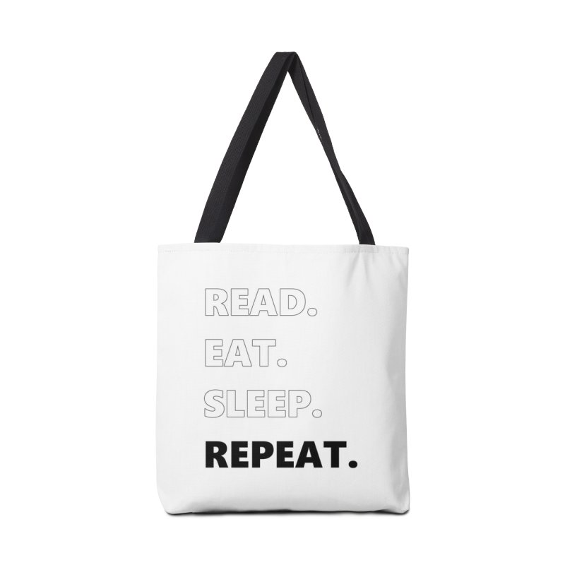 READ. EAT. SLEEP. REPEAT. Accessories Bag by Dark Helix's Artist Shop