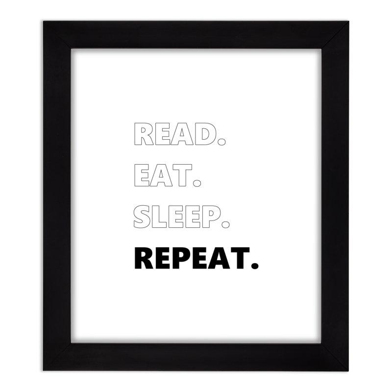 READ. EAT. SLEEP. REPEAT. Home Framed Fine Art Print by Dark Helix's Artist Shop
