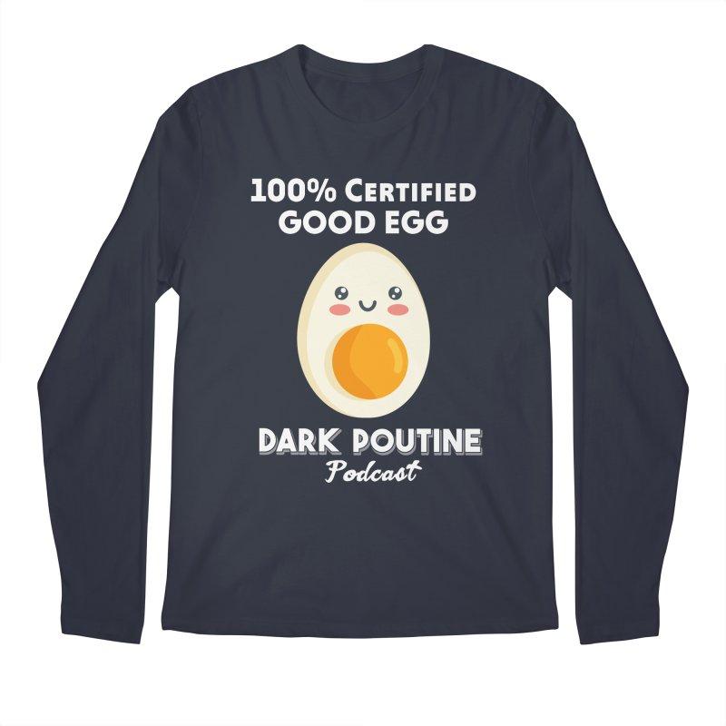 GOOD EGG Men's Longsleeve T-Shirt by Dark Poutine Podcast Swag