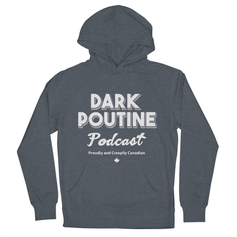 Old School Dark Poutine Logo Men's French Terry Pullover Hoody by Dark Poutine Podcast Swag
