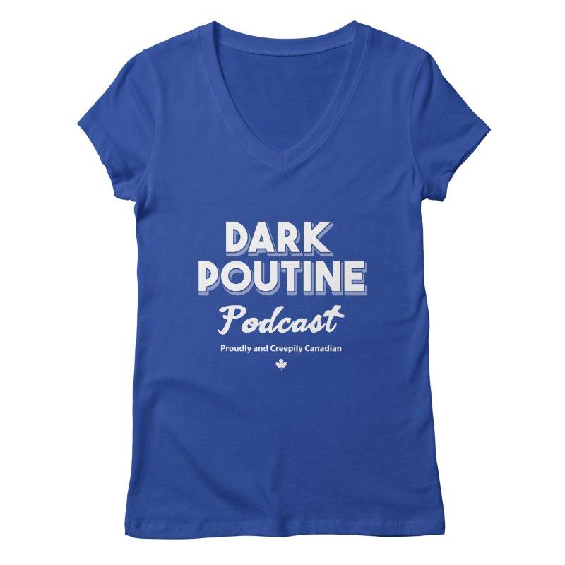 Old School Dark Poutine Logo Women's Regular V-Neck by Dark Poutine Podcast Swag