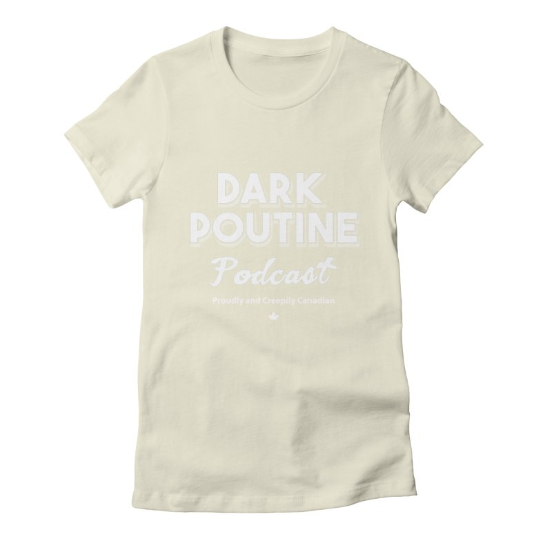 Old School Dark Poutine Logo Women's Fitted T-Shirt by Dark Poutine Podcast Swag