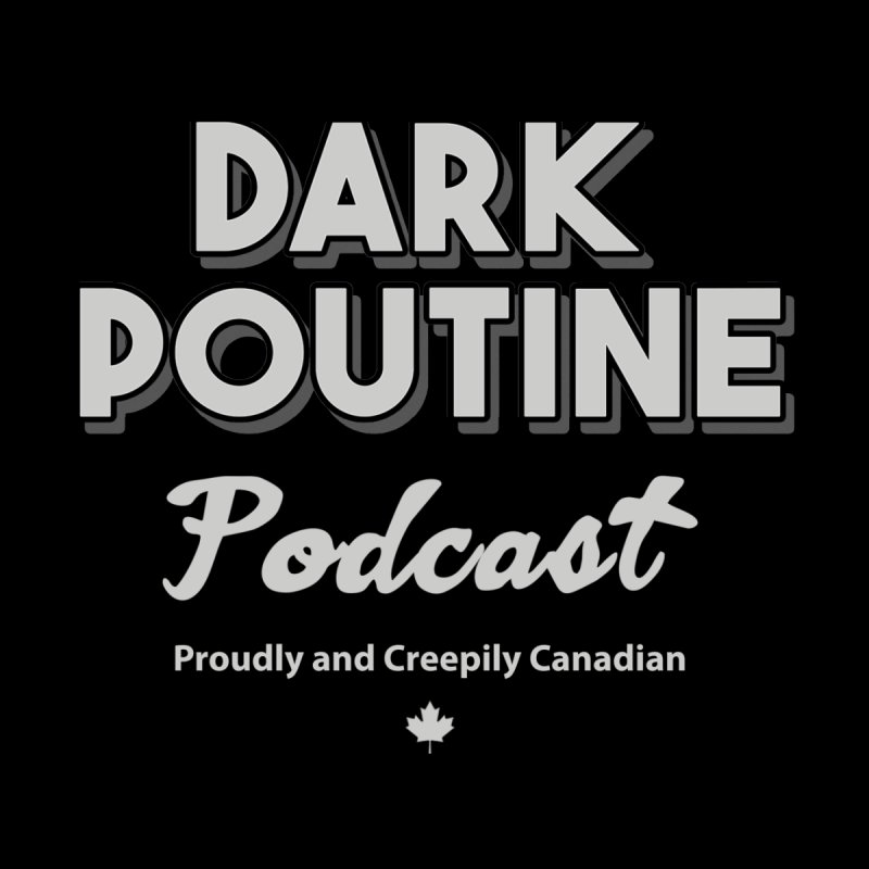 Dark Poutine Logo by Dark Poutine Podcast Swag