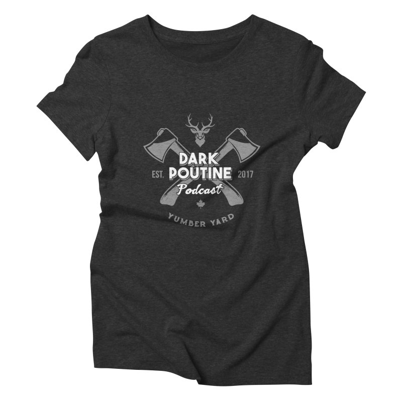 Yumber Yard Logo Women's Triblend T-Shirt by Dark Poutine Podcast Swag