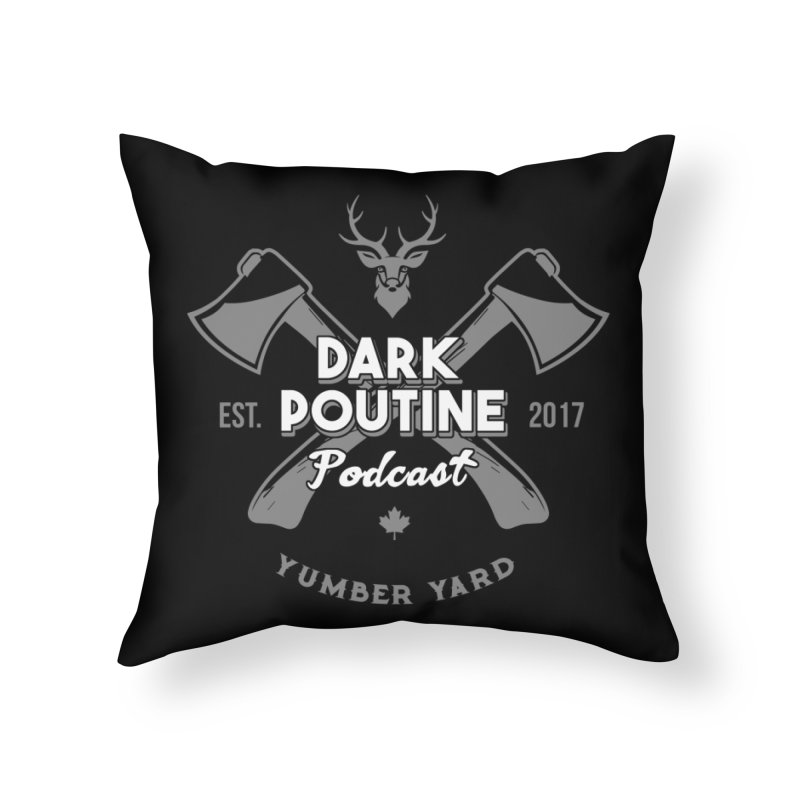 Yumber Yard Logo Home Throw Pillow by Dark Poutine Podcast Swag