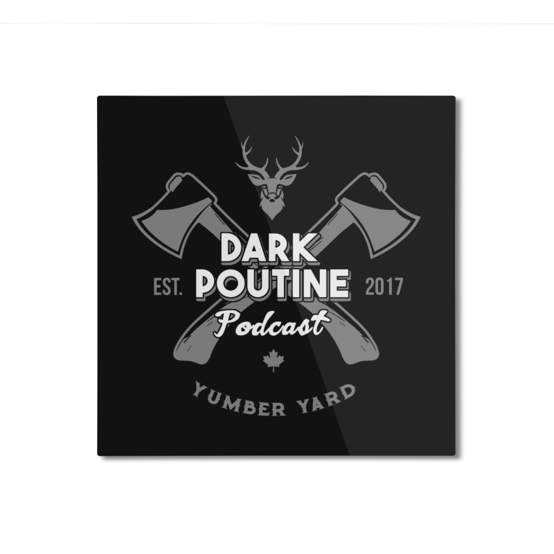 Yumber Yard Logo Home Mounted Aluminum Print by Dark Poutine Podcast Swag