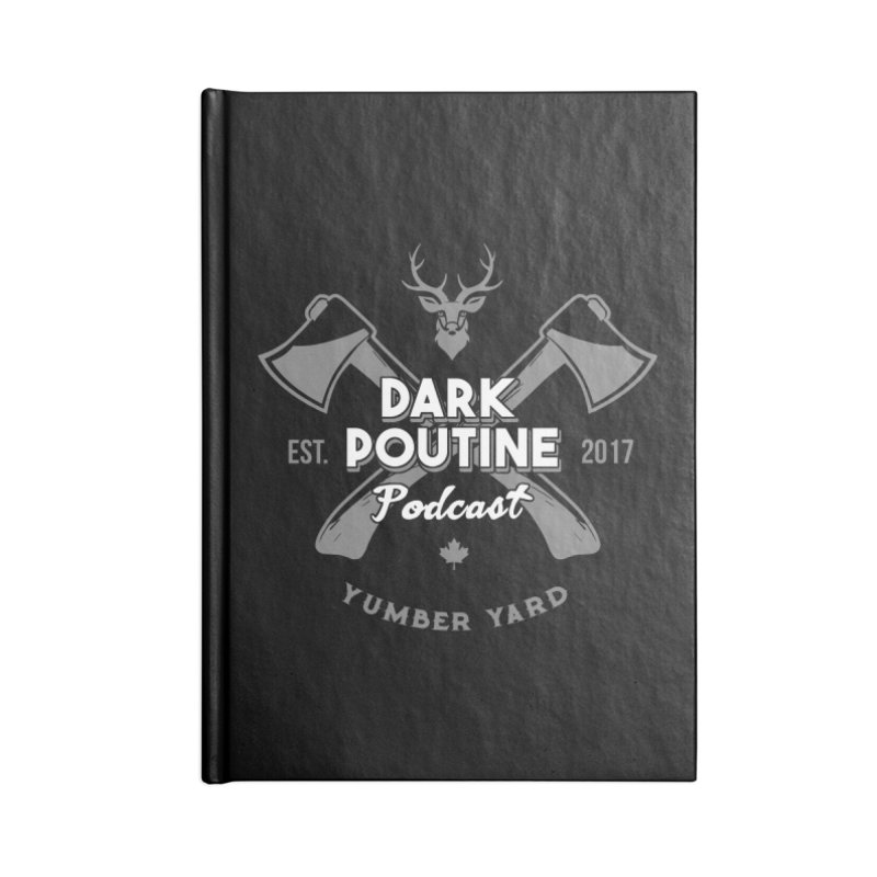 Yumber Yard Logo Accessories Lined Journal Notebook by Dark Poutine Podcast Swag